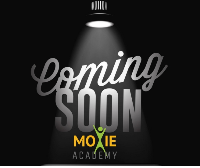 coming soon, moxie academy